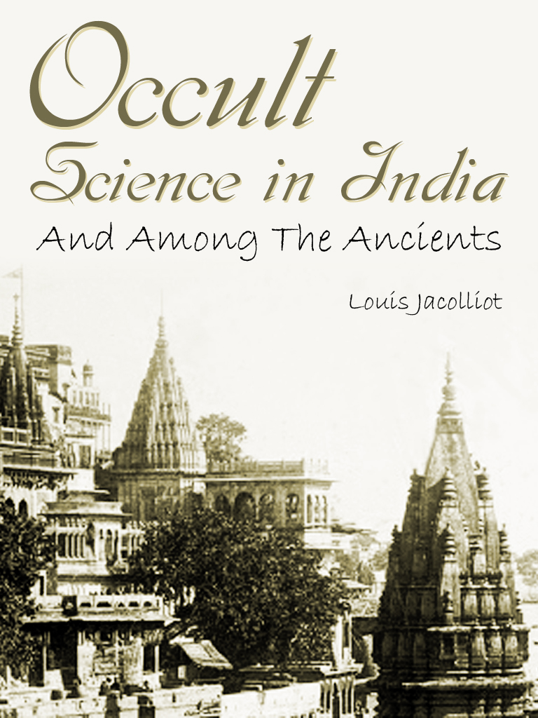 Occult Science In India By: Louis Jacolliot