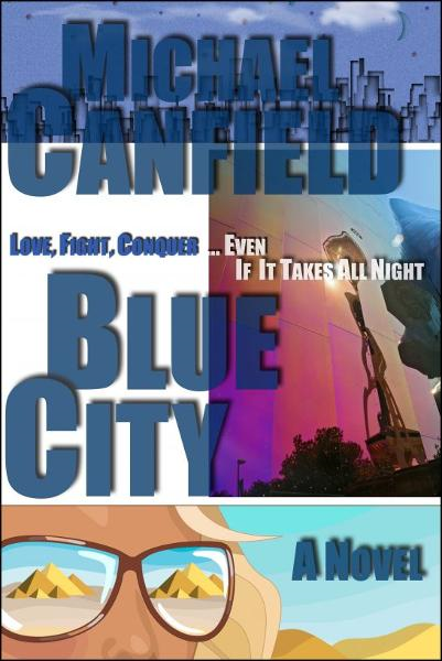 Blue City: A Novel
