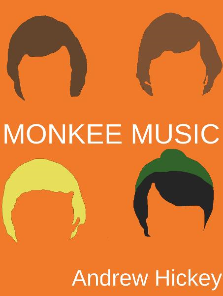 Monkee Music By: Andrew Hickey