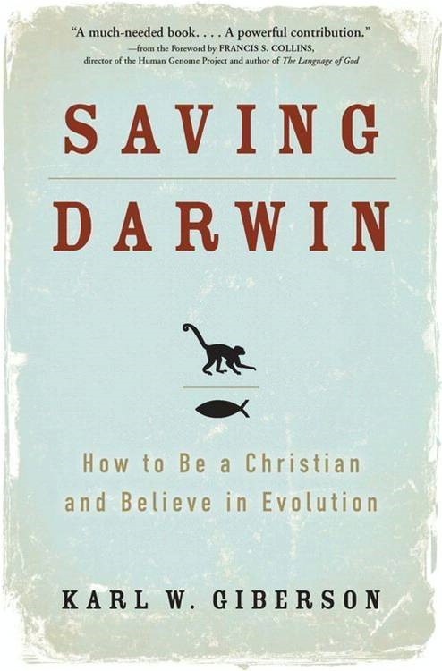 Saving Darwin By: Karl Giberson