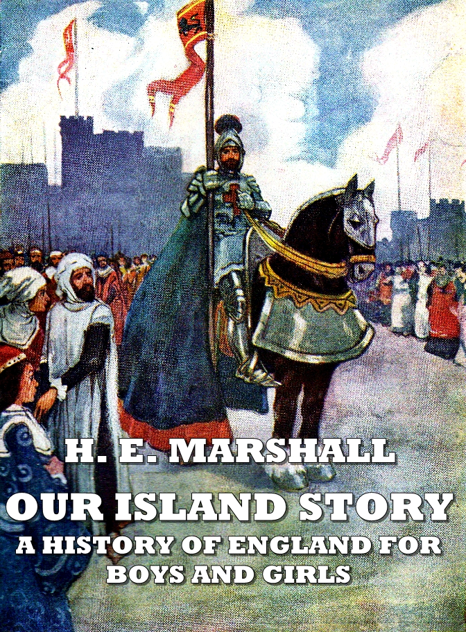 Our island story : A history of england for boys and girls(Illustrated)