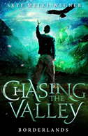 Chasing The Valley 2: Borderlands: