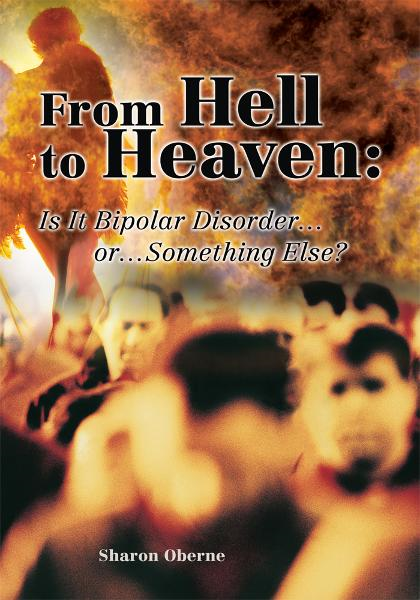 From Hell to Heaven: Is It BIPOLAR DISORDERý<i>or</i>ýSOMETHING ELSE?