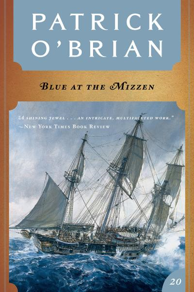 Blue at the Mizzen (Vol. Book 20)  (Aubrey/Maturin Novels) By: Patrick O'Brian