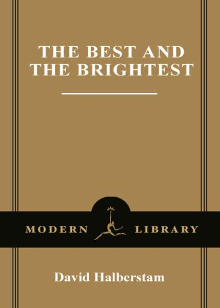 The Best and the Brightest By: David Halberstam