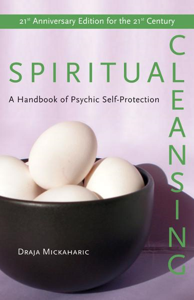 Spiritual Cleansing: Handbook of Psychic Protection