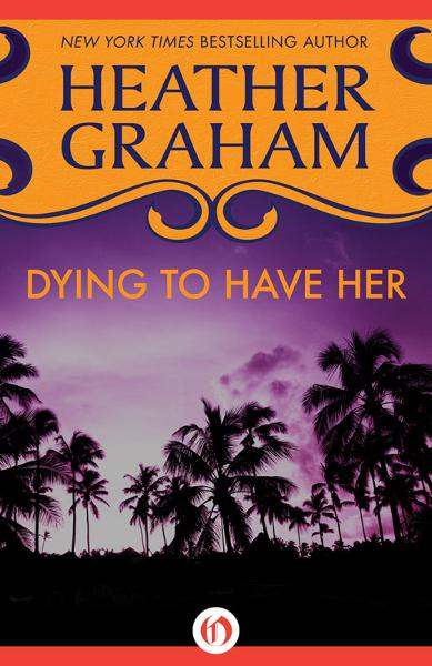 Dying to Have Her By: Heather Graham