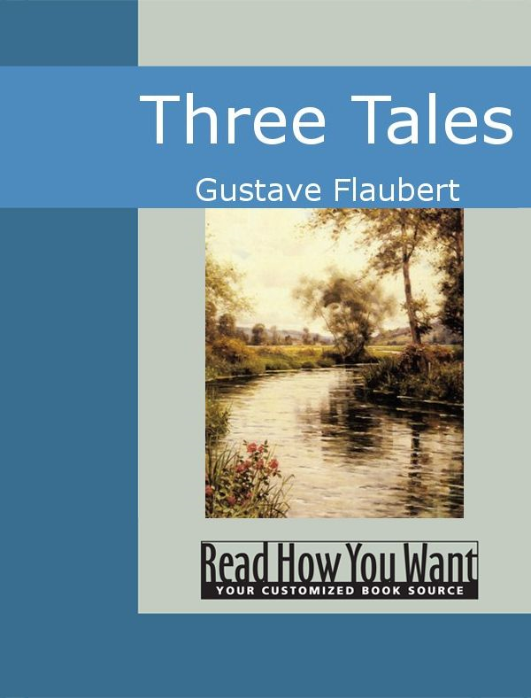 Three Tales By: Gustave Flaubert