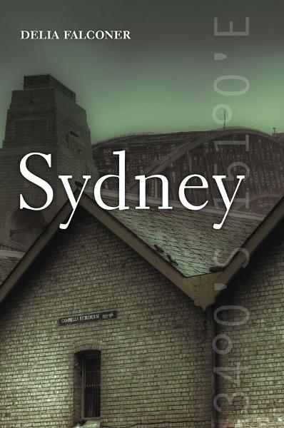 Sydney By: Delia Falconer