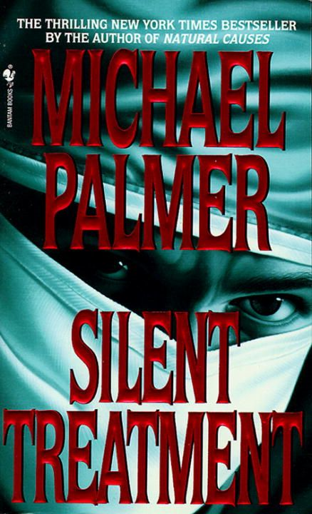 Silent Treatment By: Michael Palmer