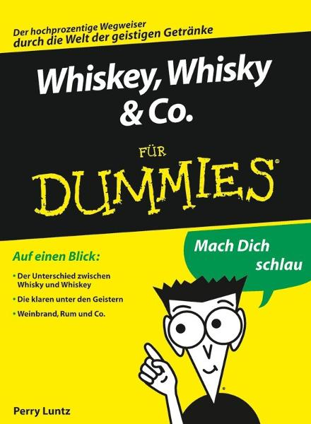 Whiskey, Whisky & Co. für Dummies