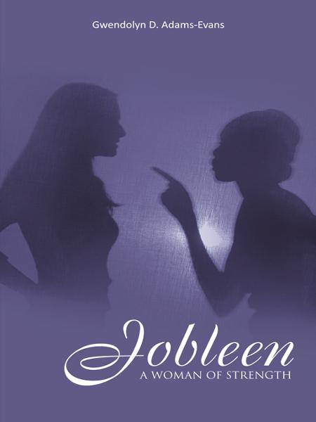 JOBLEEN By: Gwendolyn D. Adams-Evans