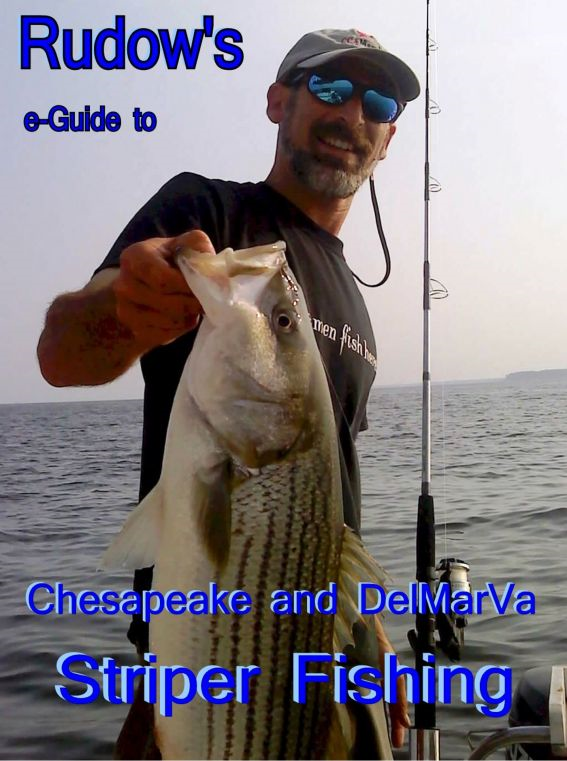 Rudow's e-Guide to Chesapeake and Delmarva Striper Fishing