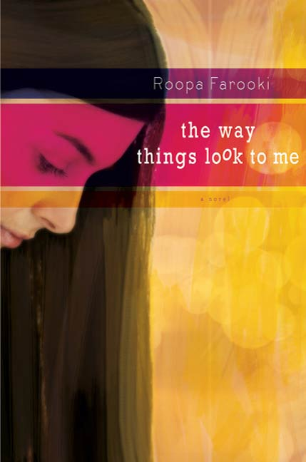 The Way Things Look to Me By: Roopa Farooki