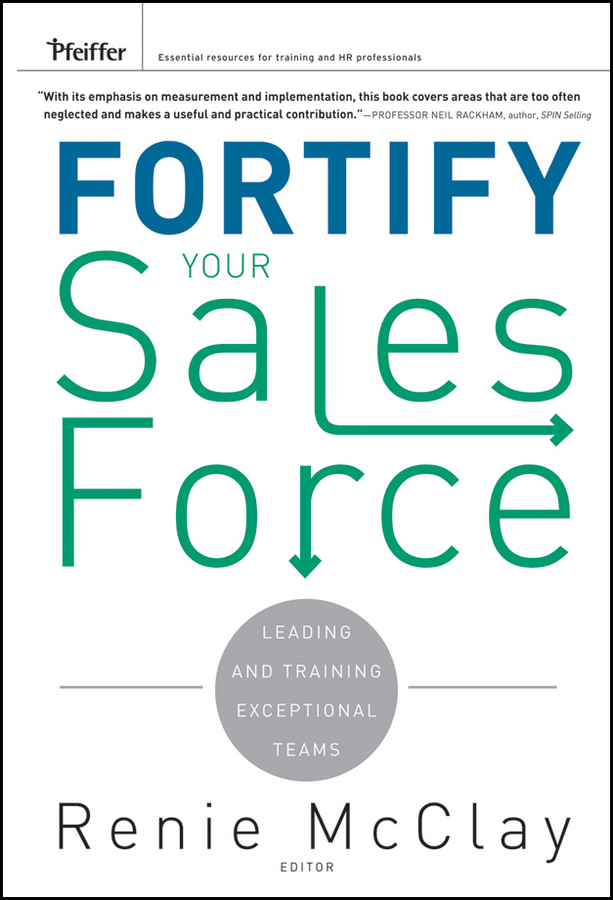 Fortify Your Sales Force By: Renie McClay