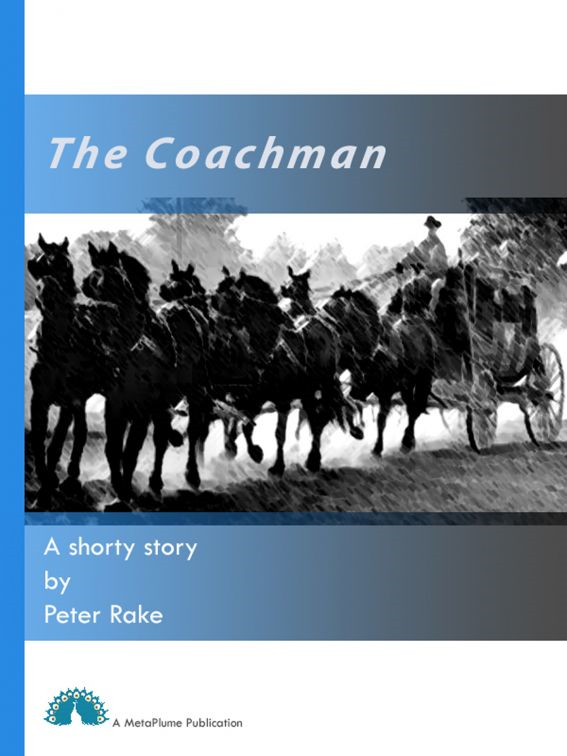 The Coachman By: Peter Rake