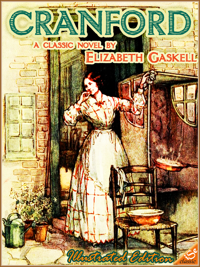 CRANFORD  (Illustrated and Free Audiobook Link) By: Elizabeth Gaskell