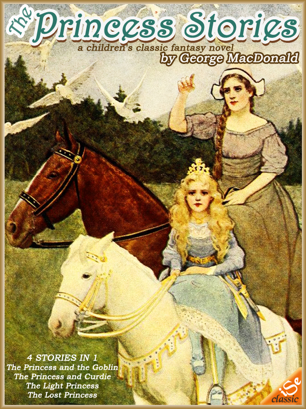 The Princess of George macdonal: 4 Books  (Illustrated and Free Audiobook Link) By: George MacDonald