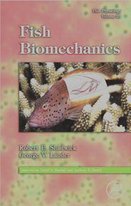 Fish Physiology: Fish Biomechanics: Fish Biomechanics By: Shadwick, Robert E.