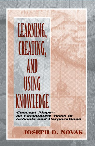 Learning, Creating, and Using Knowledge