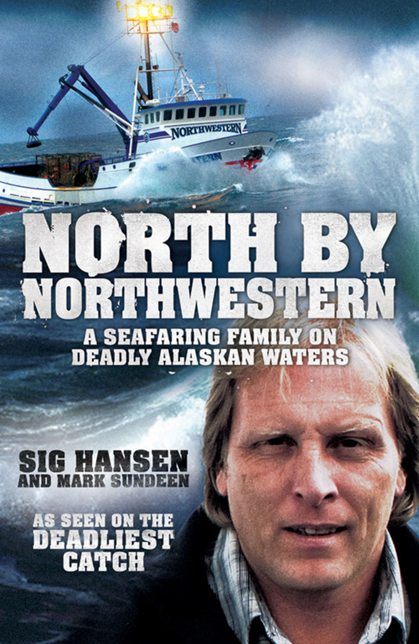 Deadliest Waters A Story of Survival on Alaskan Seas