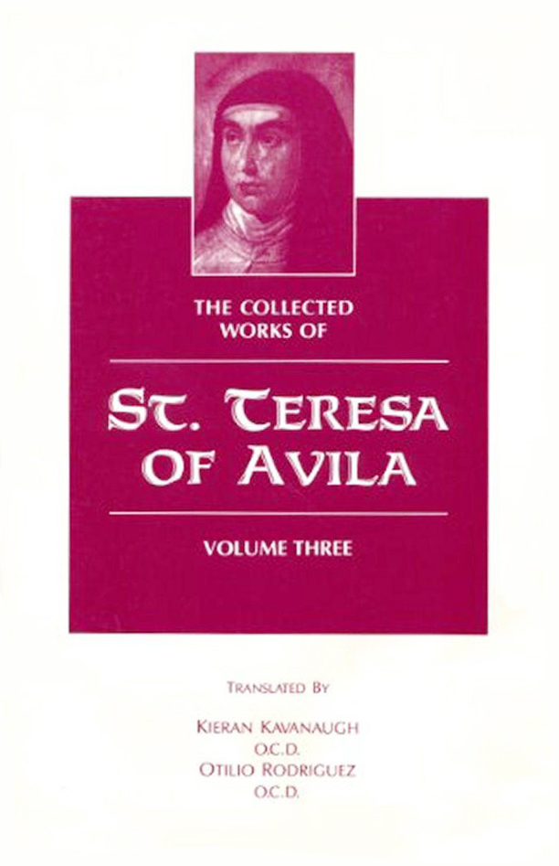 The Collected Works of St. Teresa of Avila, Volume Three