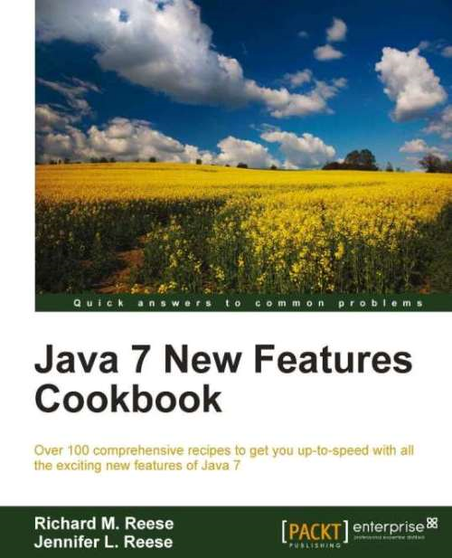 Java 7 New Features Cookbook By: Richard M. Reese