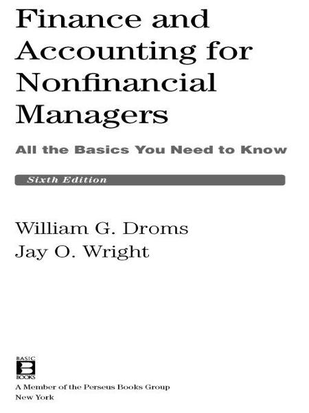 Finance and Accounting for Nonfinancial Managers By: Jay O. Wright,William G. Droms