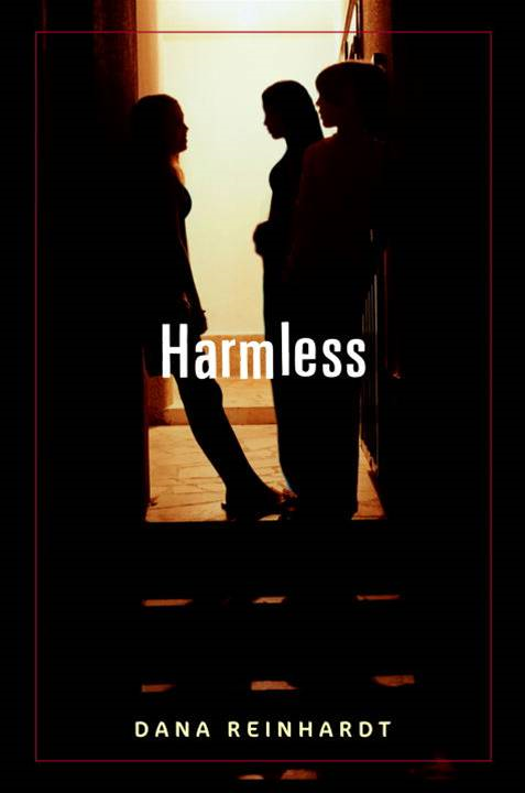 Harmless By: Dana Reinhardt