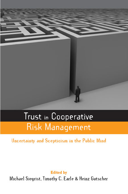 Trust in Cooperative Risk Management Uncertainty and Scepticism in the Public Mind