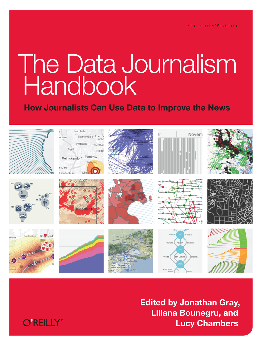 The Data Journalism Handbook By: Jonathan Gray,Liliana Bounegru,Lucy Chambers