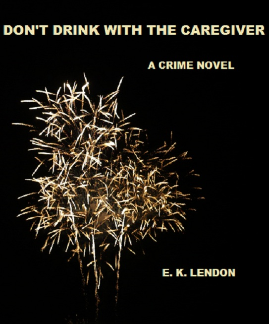 Don't Drink With The Caregiver