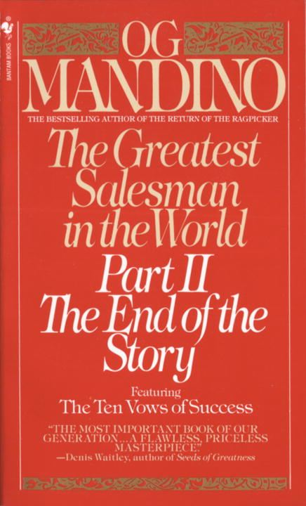 The Greatest Salesman in the World II By: Og Mandino