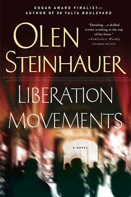 Liberation Movements By: Olen Steinhauer