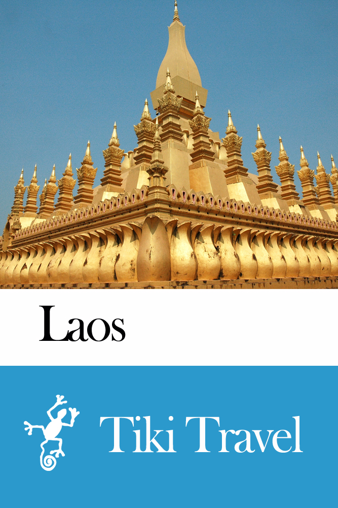 Laos Travel Guide - Tiki Travel By: Tiki Travel