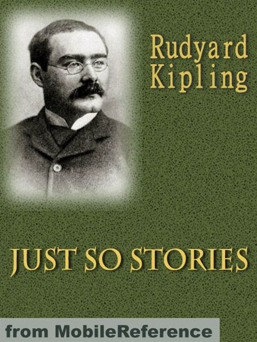 Just So Stories  (Mobi Classics) By: Rudyard Kipling