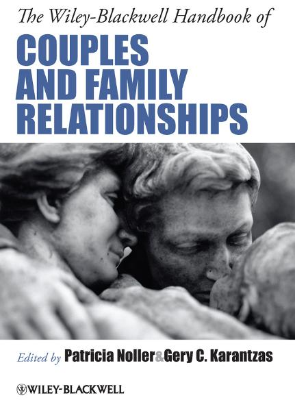 The Wiley-Blackwell Handbook of Couples and Family Relationships By:
