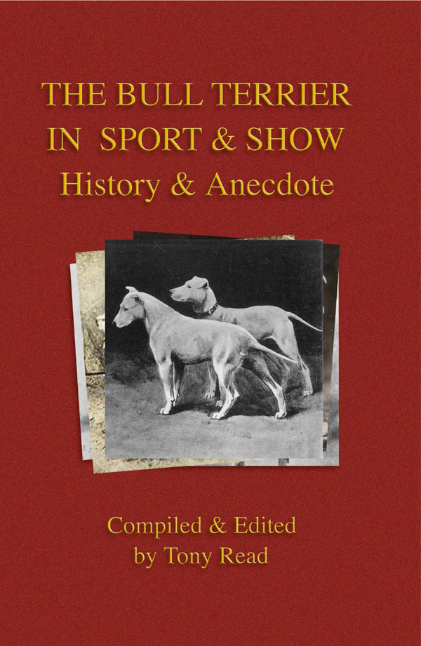 The Bull Terrier in Sport And Show - History & Anecdote