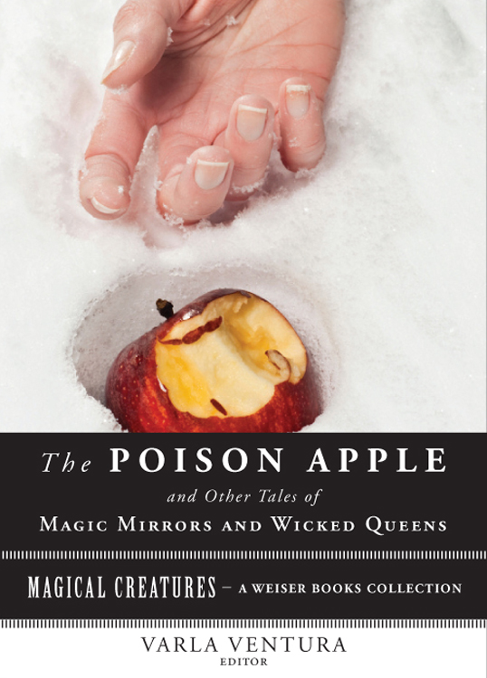 The Poison Apple: And Other Tales of Magic Mirrors and Wicked Queen