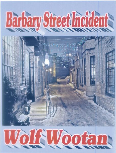 Barbary Street Incident, A John Cronin Private Eye Short Story By: Wolf Wootan