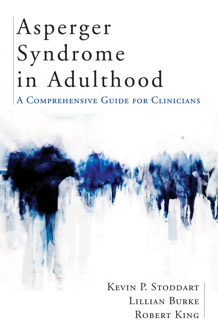 Asperger Syndrome in Adulthood: A Comprehensive Guide for Clinicians By: Kevin Stoddart,Lillian Burke,Robert King