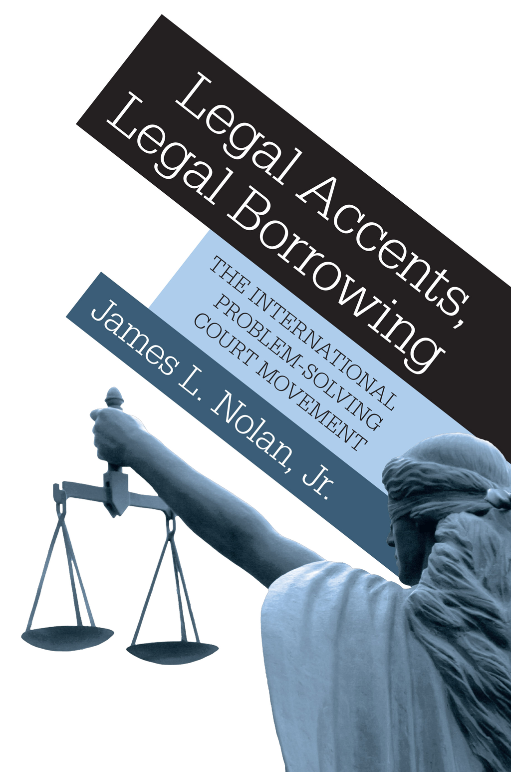 Legal Accents, Legal Borrowing By: James L. Nolan
