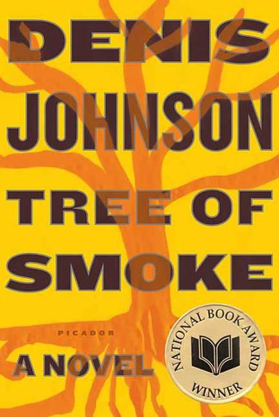 Tree of Smoke By: Denis Johnson