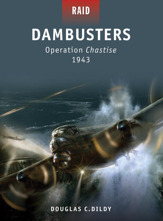 Dambusters - Operation Chastise 1943 By: Doug Dildy,Howard Gerrard