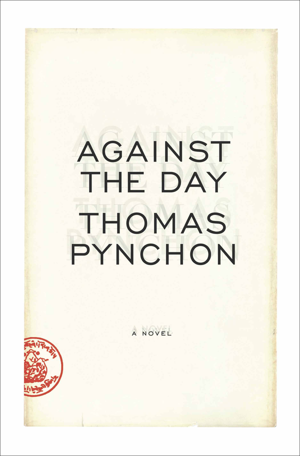 Against the Day By: Thomas Pynchon