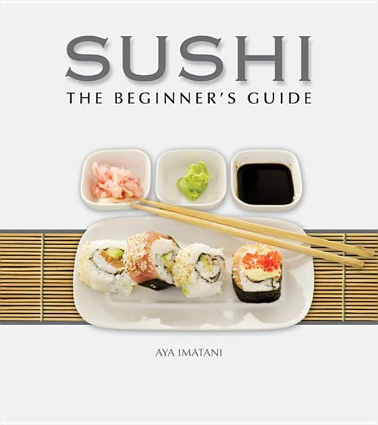 Sushi: The Beginner's Guide By: Imatani, Aya
