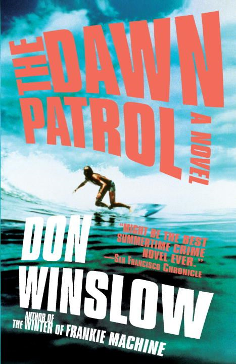 Dawn Patrol By: Don Winslow