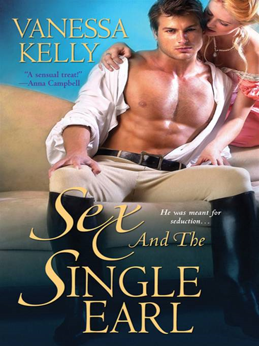 Sex and the Single Earl By: Vanessa Kelly