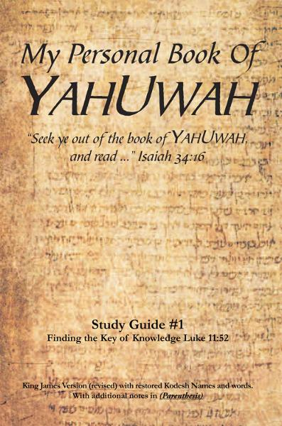 My Personal Book Of YAHUWAH Study Guide # 1