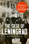The Siege Of Leningrad: History In An Hour: